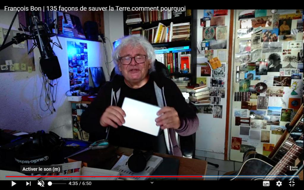 11 François Bon - 135 façons de sauver la Terre comment pourquoi - édito du 12 nov. 2020