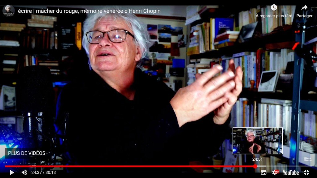 62 François Bon - Écrire, mâcher du rouge, mémoire vénérée d'Henri Chopin - 7-01-2021 - copie d'écran